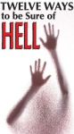 12 WAYS TO BE SURE YOU'LL GO TO HELL-A EVANGELICALTRACT